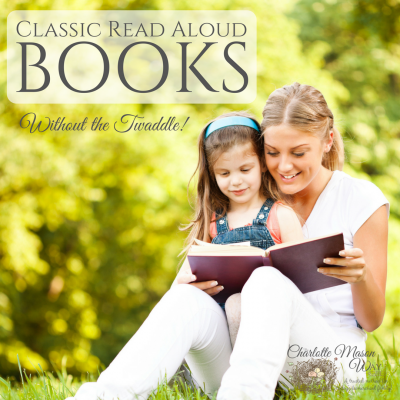Classic Read Aloud Without Twaddle for all ages | www.thecharlottemasonway.com
