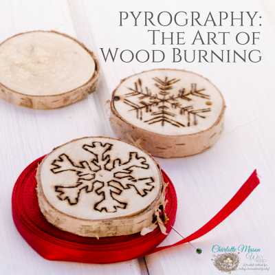 Pyrography: The Art of Wood Burning - An easy skill to learn, and one with unlimited ways to use the skill. | www.thecharlottemasonway.com