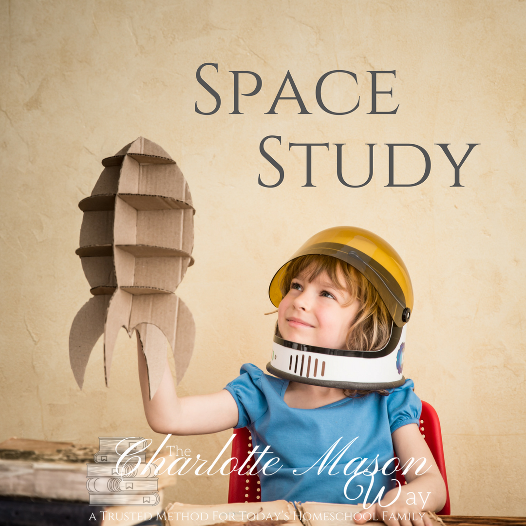 Space Study - A complete study including living books about astronauts, the solar system, spaceships and shuttles, plus fun activities for the whole family. | www.thecharlottemasonway.com