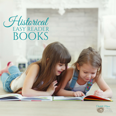 Historical Easy Reader Books for your child to fall in love with history while they practice their reading. | www.thecharlottemasonway.com